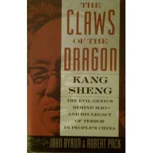 The Claws of the Dragon: Kang Sheng   The Evil Genius