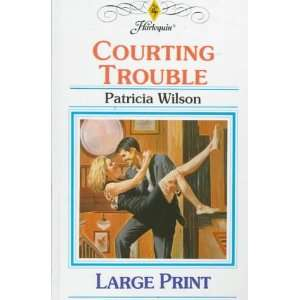 Courting Trouble (9780263153255): Patricia Wilson: Books