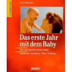 Das erste Jahr mit dem Baby. (9783806848847) Monika Weber
