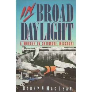 In Broad Daylight [Hardcover] Harry N. MacLean Books