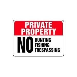 PRIVATE PROPERTY No Hunting Fishing Trespassing 10 x 14 Dura Plastic