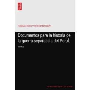 Documentos para la historia de la guerra separatista del PeruÌ. III