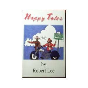 Happy Tales Life in Happy, Texas Robert Lee Books