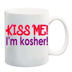 KISS ME! IM KOSHER! Mug Coffee Cup 11 oz: Everything Else