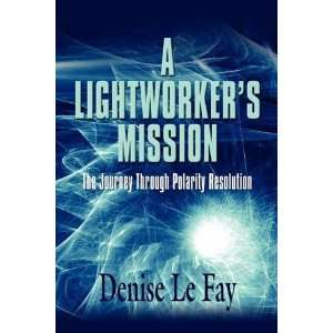 Journey Through Polarity Resolution [Paperback]: Denise Le Fay: Books