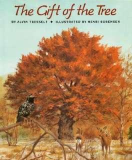 The Gift of the Tree by Alvin Tresselt, Henri Sorensen   Reviews