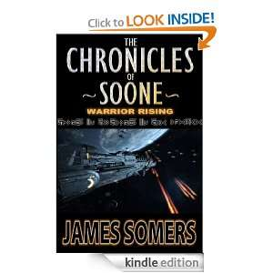 The Chronicles of Soone   Warrior Rising James Somers