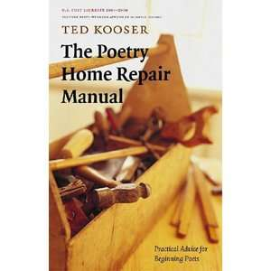 The Poetry Home Repair Manual: Practical Advice for