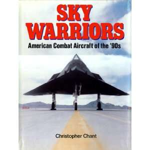 Sky Warriors American Combat Aircrafts of the 1990s