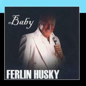Baby: Ferlin Husky: Music