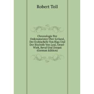 , Oesel Wiek, Reval Und Dorpat (German Edition): Robert Toll: Books