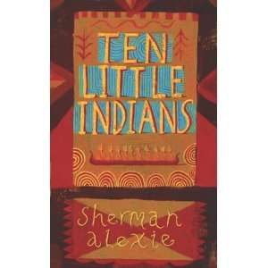 Ten Little Indians (9780436206184) Sherman Alexie Books